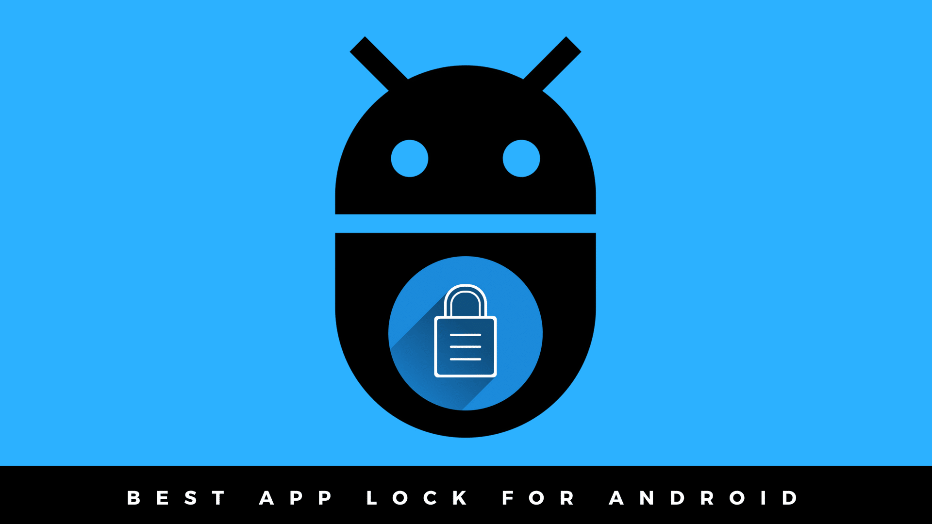The Best AppLock for Android to Keep Information Private!